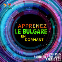 Apprenez le bulgare en dormant - 1042 phrases audio en parallèle - Partie 1 & 2