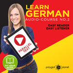 Learn German  - Audio-Course  No.2 - Easy Reader | Easy Listener