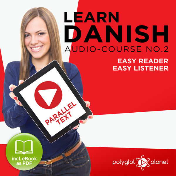 Learn Danish  - Audio-Course  No.2 - Easy Reader | Easy Listener