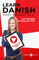 Learn Danish  - Easy Reader No.2 - Easy Reader in Parallel Text
