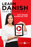 Learn Danish  - Easy Reader No.3 - Easy Reader in Parallel Text