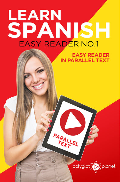 Learn Spanish  - Easy Reader No.1 - Easy Reader in Parallel Text
