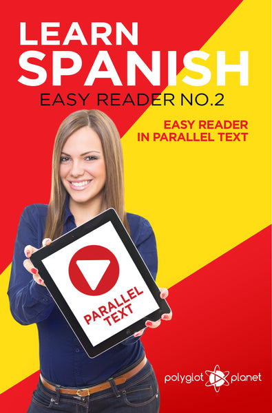 Learn Spanish  - Easy Reader No.2 - Easy Reader in Parallel Text