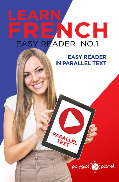 Learn French  - Easy Reader No.1 - Easy Reader in Parallel Text