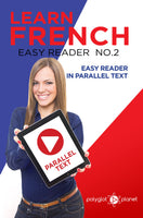 Learn French  - Easy Reader No.2 - Easy Reader in Parallel Text