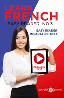 Learn French  - Easy Reader No.3 - Easy Reader in Parallel Text