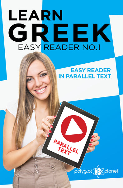 Learn Greek  - Easy Reader No.1 - Easy Reader in Parallel Text