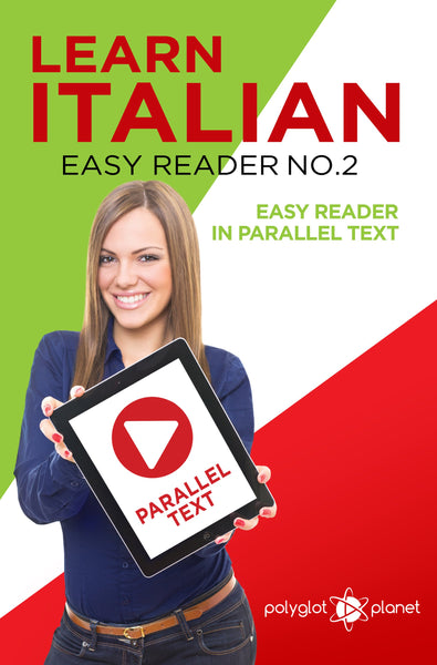 Learn Italian  - Easy Reader No.2 - Easy Reader in Parallel Text