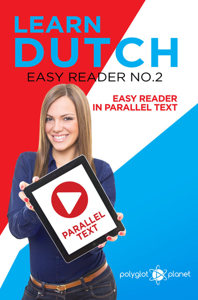 Learn Dutch  - Easy Reader No.2 - Easy Reader in Parallel Text