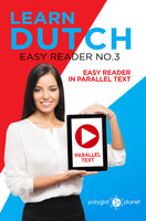 Learn Dutch  - Easy Reader No.3 - Easy Reader in Parallel Text