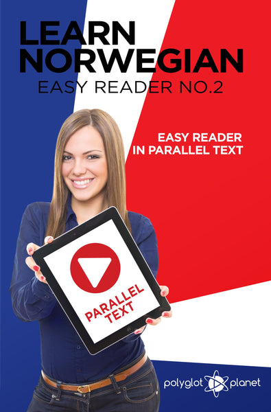 Learn Norwegian  - Easy Reader No.2 - Easy Reader in Parallel Text