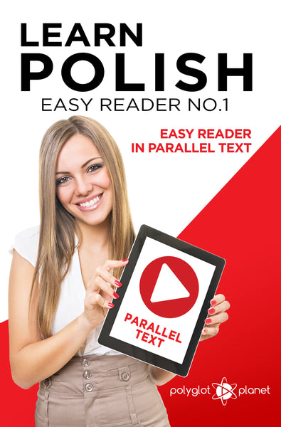 Learn Polish  - Easy Reader No.1 - Easy Reader in Parallel Text
