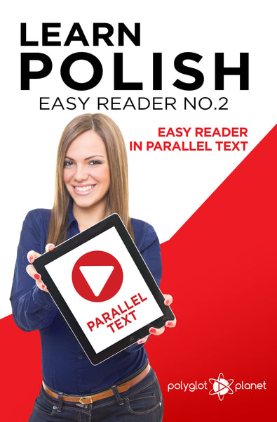 Learn Polish  - Easy Reader No.2 - Easy Reader in Parallel Text