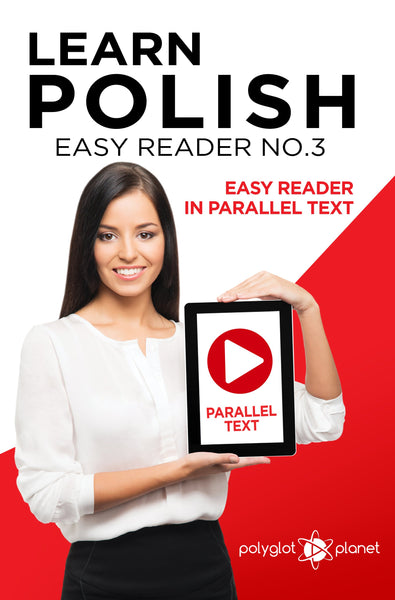 Learn Polish  - Easy Reader No.3 - Easy Reader in Parallel Text