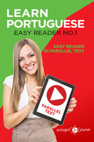 Learn Portuguese  - Easy Reader No.1 - Easy Reader in Parallel Text
