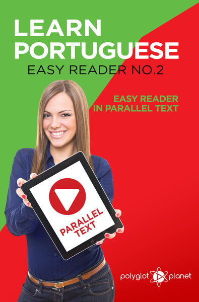 Learn Portuguese  - Easy Reader No.2 - Easy Reader in Parallel Text
