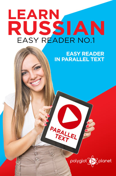 Learn Russian  - Easy Reader No.1 - Easy Reader in Parallel Text
