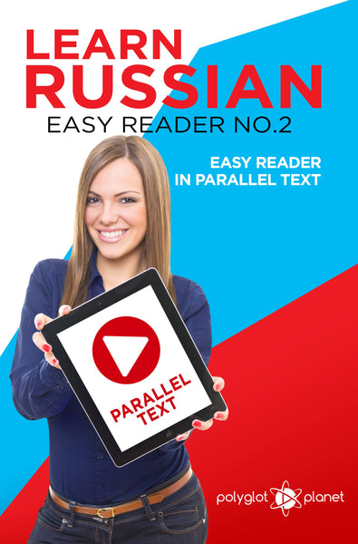 Learn Russian  - Easy Reader No.2 - Easy Reader in Parallel Text