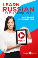 Learn Russian  - Easy Reader No.3 - Easy Reader in Parallel Text