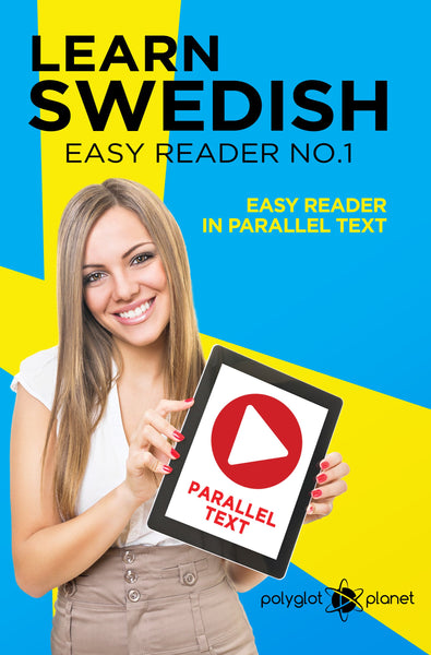 Learn Swedish  - Easy Reader No.1 - Easy Reader in Parallel Text