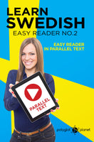 Learn Swedish  - Easy Reader No.2 - Easy Reader in Parallel Text