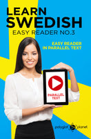 Learn Swedish  - Easy Reader No.3 - Easy Reader in Parallel Text