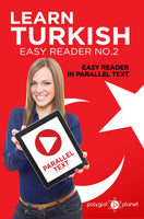 Learn Turkish  - Easy Reader No.2 - Easy Reader in Parallel Text