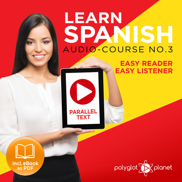 Learn Spanish  - Audio-Course  No.3 - Easy Reader | Easy Listener