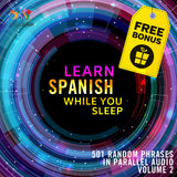 Spanish Parallel Audio - Learn Spanish with 501 Random Phrases using Parallel Audio - Volume 2