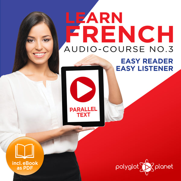 Learn French  - Audio-Course  No.3 - Easy Reader | Easy Listener