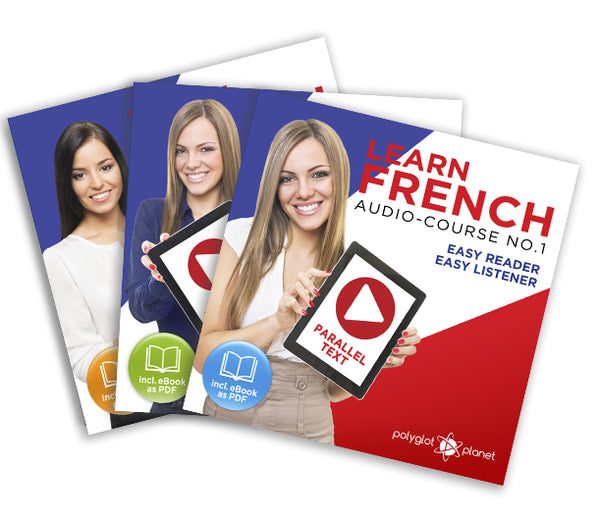 Learn French  - Complete Audio-Course [No. 1, 2 & 3] - Easy Reader | Easy Listener