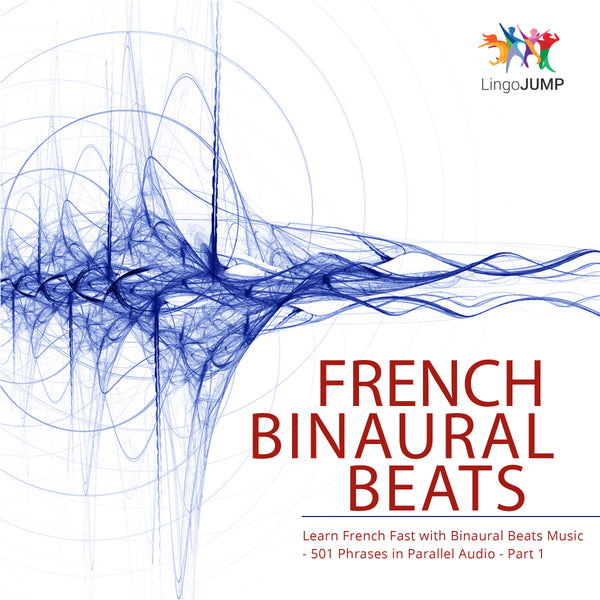 French Binaural Beats - French Fast with Binaural Beats Music - 501 Phrases in Parallel Audio - Volume 1