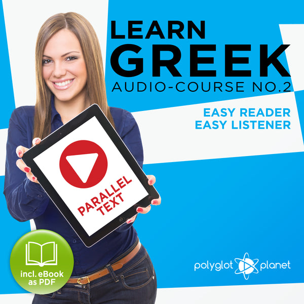 Learn Greek  - Audio-Course  No.2 - Easy Reader | Easy Listener
