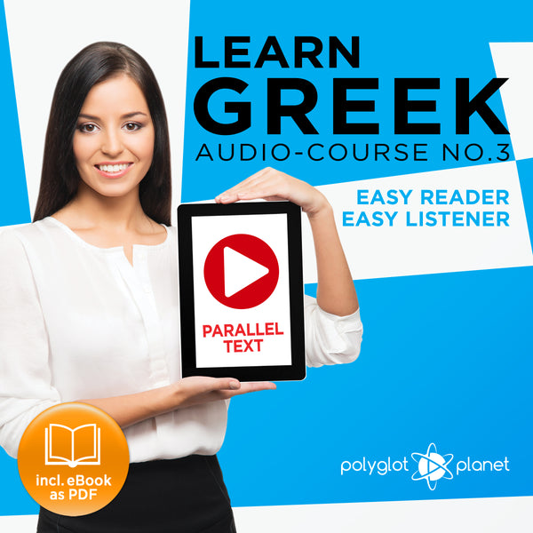 Learn Greek  - Audio-Course  No.3 - Easy Reader | Easy Listener