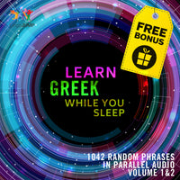 Greek Parallel Audio - Learn Greek with 1042 Random Phrases using Parallel Audio - Volume 1&2