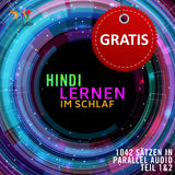 Hindi Parallel Audio - Einfach Hindi lernen mit 1042 Sätzen in Parallel Audio - Teil 1&2