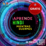 Hindi Parallel Audio – Aprende hindi rápido con 501 frases - Volumen 1