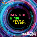 ¡Aprende hindi mientras duermes + 501 frases en Parallel Audio! - Parte 1