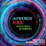 ¡Aprende hindi mientras duermes + 1042 frases en Parallel Audio! - Partes 1 y 2