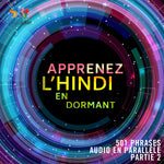 Apprenez l'hindi en dormant - 501 phrases audio en parallèle - Partie 2