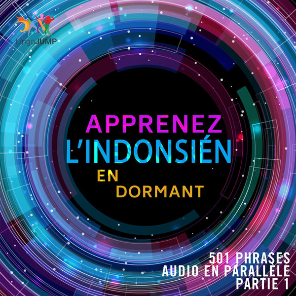 Apprenez l'indonésien en dormant - 501 phrases audio en parallèle - Partie 1