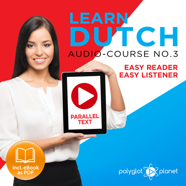 Learn Dutch  - Audio-Course  No.3 - Easy Reader | Easy Listener