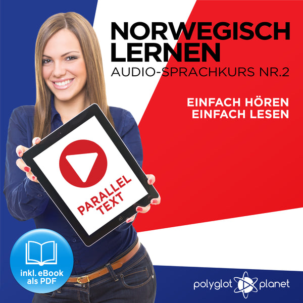 Norwegisch Lernen: Einfach Lesen - Einfach Hören - Paralleltext [Norwegisch Audio-Sprachkurs Nr. 2] Der Norwegisch Easy Reader - Easy Audio Sprachkurs