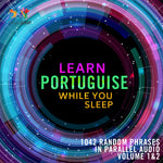 Learn Portuguese while you sleep - Volume 1&2