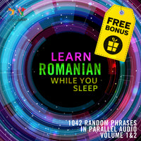 Romanian Parallel Audio - Learn Romanian with 1042 Random Phrases using Parallel Audio - Volume 1&2