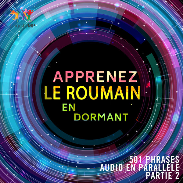 Apprenez le roumain en dormant - 501 phrases audio en parallèle - Partie 2