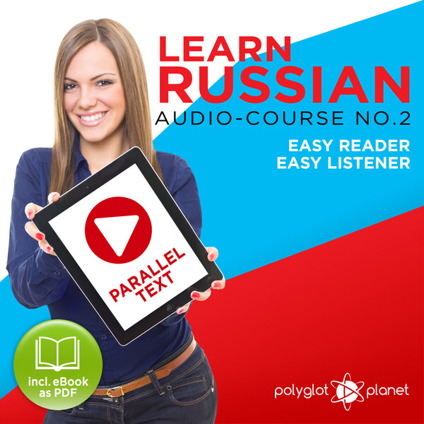 Learn Russian  - Audio-Course  No.2 - Easy Reader | Easy Listener
