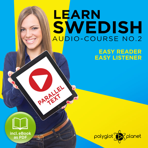 Learn Swedish  - Audio-Course  No.2 - Easy Reader | Easy Listener