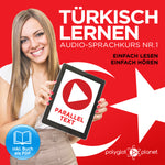 Türkisch Lernen: Einfach Lesen - Einfach Hören: Paralleltext  [Türkisch Audio-Sprachkurs Nr. 1] Der Türkisch Easy Reader - Easy Audio Sprachkurs