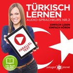 Türkisch Lernen: Einfach Lesen - Einfach Hören: Paralleltext  [Türkisch Audio-Sprachkurs Nr. 2] Der Türkisch Easy Reader - Easy Audio Sprachkurs